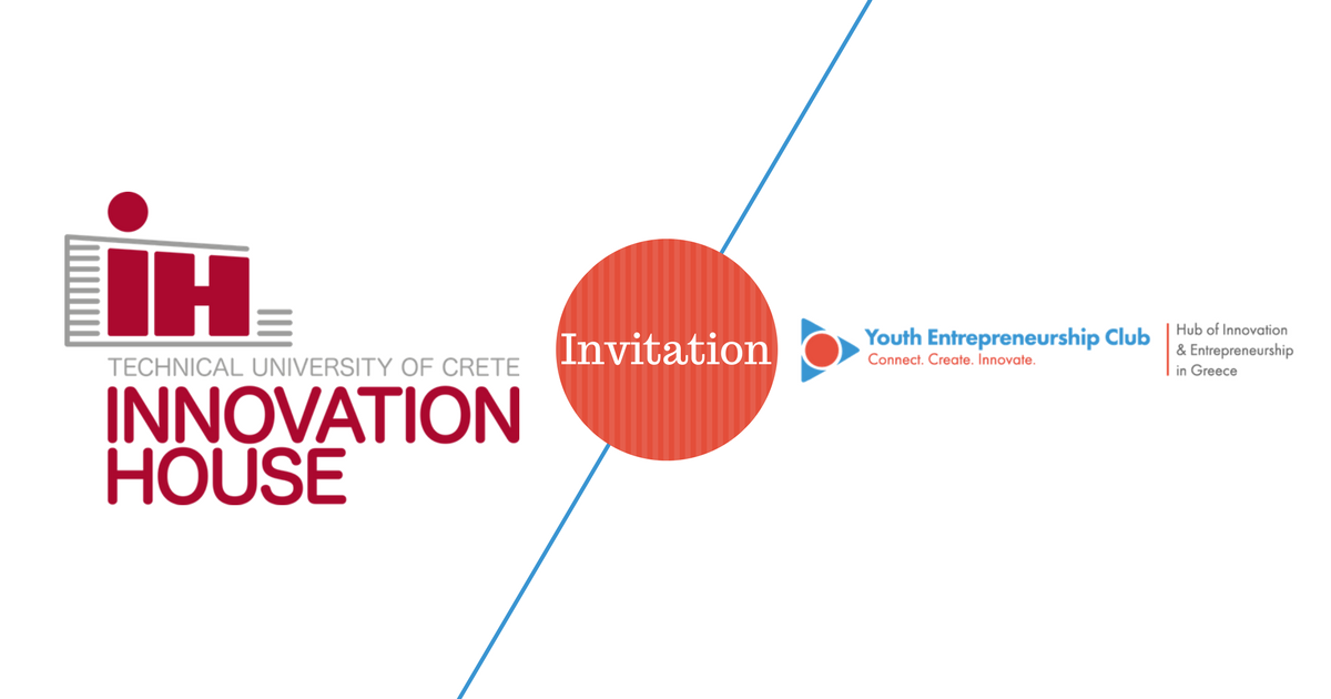 Innovation House of TUC Chania (Technical University of Crete) invite Youth Entrepreneurship Club team